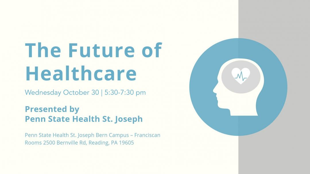 Penn State Health presents The Future of Healthcare